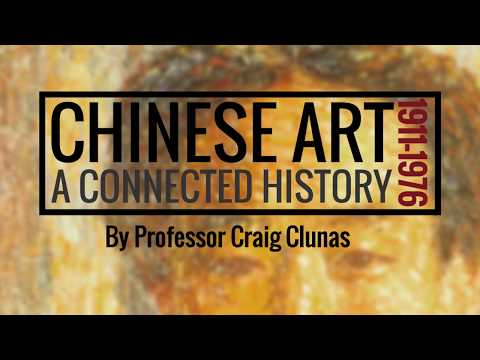 TRAILER: Chinese Art 1911—1976: A Connected History - Craig Clunas