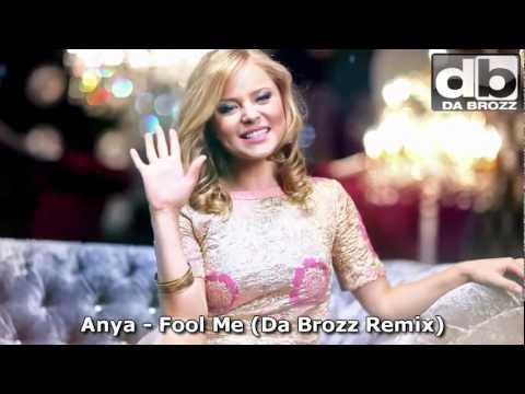 ANYA   Fool Me (Da Brozz Remix) Official Music Video   New Song 2012