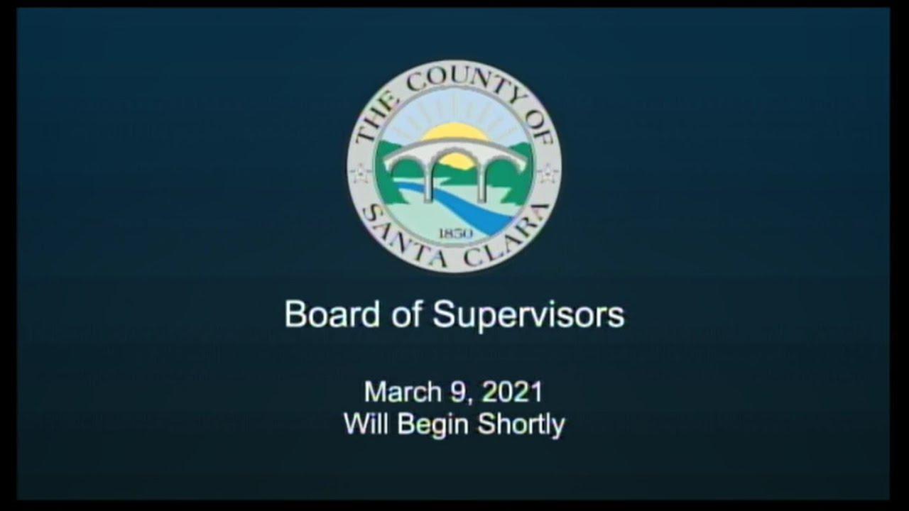 Download Santa Clara County Board of Supervisors  March 9, 2021  9:30 AM