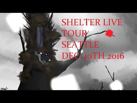 Shelter live tour Seattle- Dec. 10th 2016