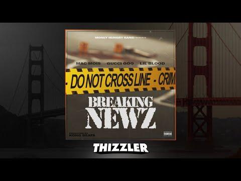 Mac Mois x Lil Blood x Gucci Goo - Breaking Newz [Prod. Kong Beats] [Thizzler.com Exclusive]
