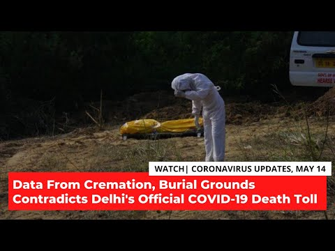 COVID-19 Updates | Data From Cremation, Burial Grounds Condraticts Delhi Govt's Official Death Toll