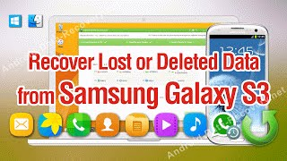 How to Recover Lost or Deleted Data from Samsung Galaxy S3 Effortlessly