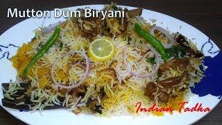 Mutton Dum Biryani Recipe | मटन दम बिरयानी | Indian Tadka