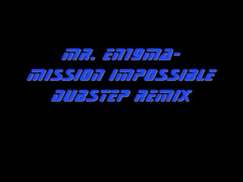 Mission Impossible Dubstep Remix - Mr. Enigma