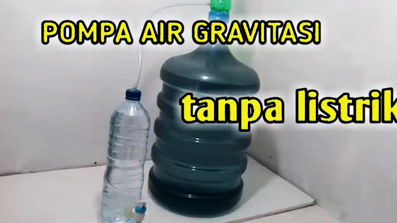Pompa Air Gravitasi Tanpa Listrik Gravity Water Pump Without Electricity Youtube