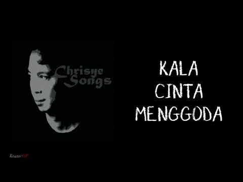 Chrisye - Kala Cinta Menggoda (Lirik)