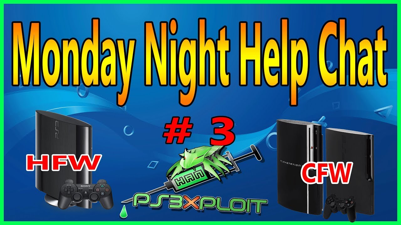 Monday Night Help Chat PS3 Exploit HFW And CFW EP #3 - VidVui