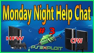 Monday Night Help Chat PS3 Exploit HFW And CFW EP #3