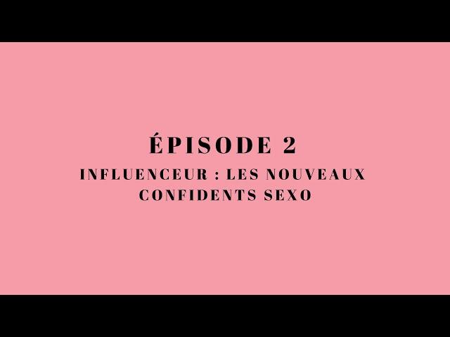 So Sex Episode 2 / Influenceurs : Les nouveaux confidents sexo