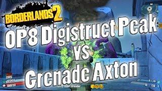 Borderlands 2 | OP8 Digistruct Peak vs Grenade Axton