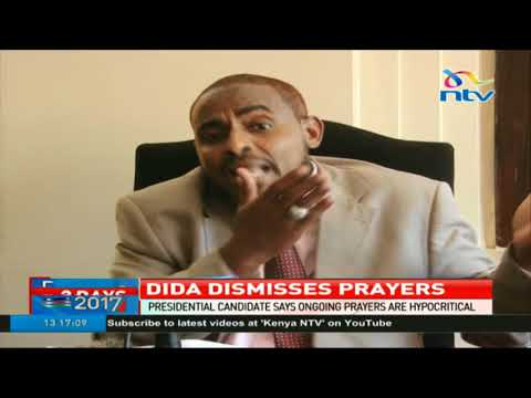 Presidential Candidate Abduba Dida dismisses ongoing prayers; terms them hypocritical