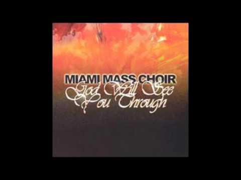 Miami Mass Choir - He'll See You Through