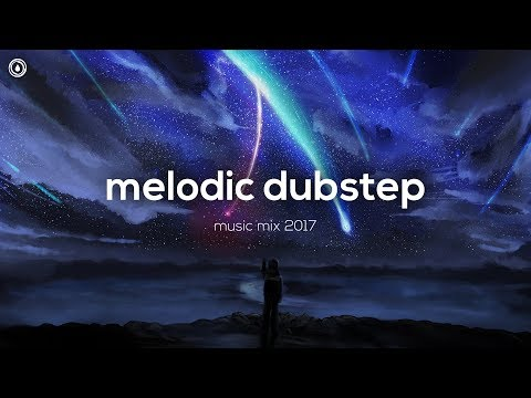 Best Melodic Dubstep Mix - August 2017