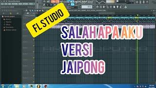 Download Dj salah apa aku versi JAIPONG fL Studio