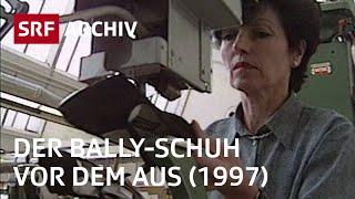 Schuhfabrik Bally in Schönenwerd (1997) | Schweizer Traditionsfirmen | SRF Archiv