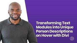 Transforming Text Modules into Unique Person Descriptions on Hover with Divi
