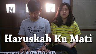 Download lagu Haruskah Ku Mati - Ada Band   by Nadia & Yoseph (NY Cover)