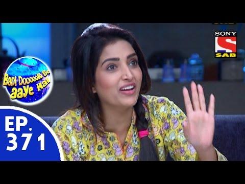 Badi Door Se Aaye Hain - बड़ी दूर से आये है - Episode 371 - 10th November, 2015