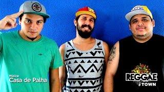 Casa de Palha - Banda Reggaetown (Música nova)