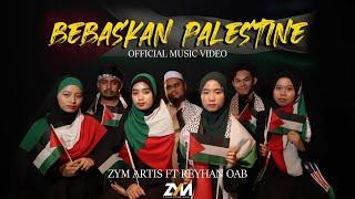Bebaskan Palestin - Zym Artis Ft Reyhan OAB   Official Music Video