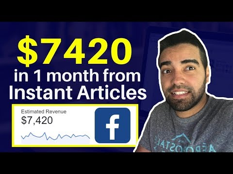How I Made $7420 With Facebook Instant Articles