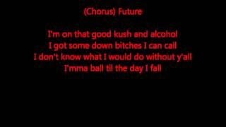 Good Kush & Alcohol  (Bitches Love Me) - Lil  Wayne Ft. Future, Drake  (LYRICS) (HQ)