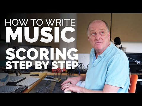 How To Write Music - Scoring Step By Step