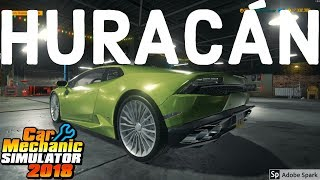 CAR MECHANIC SIMULATOR 2018:  Lamborghini Huracan LP-610!  (PC Let's Play)