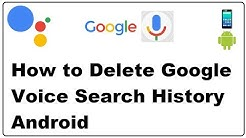 How to Delete Google Voice Search History Android