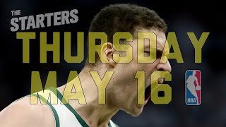 NBA Daily Show: May 16 - The Starters
