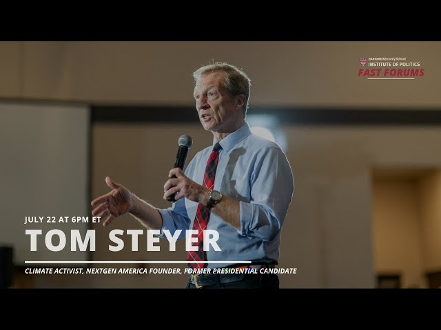 Fast Forum with Tom Steyer