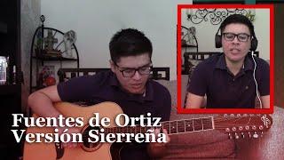 Fuentes de Ortiz Sierreño (Cover) Chanito Cota - Ed Maverick   Segundeando #4