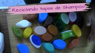 Reciclando tapas de envases de SHAMPOO O DE GEL DE DUCHA !!!