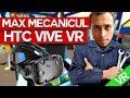 Max mecanicul revine! (HTC VIVE) VR SPECIAL!
