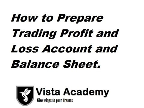 How to Prepare Trading Profit and Loss Account and Balance Sh - YouTube
