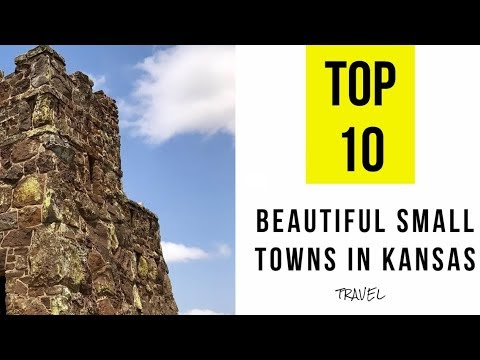 TOP 10  Most Beautiful Small Towns in Kansas