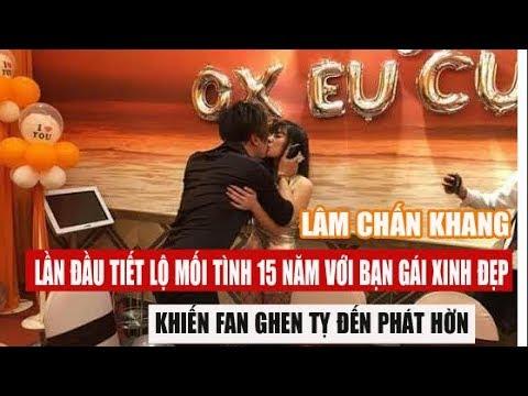 Lâm Chấn Khang lần đầu tiết lộ mối tình 15 năm Bạn Gái Xinh Đẹp khiến fan ghen tỵ đến phát hờn
