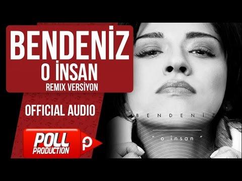Bendeniz - O İnsan ( Tarık İster Remix  ) - Official Audio