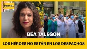 """BEA TALEGÓN: """"Los héroes no están en los despachos"""""""