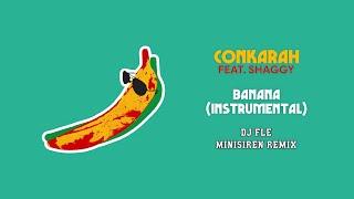 Conkarah, Shaggy, DJ Fle – Banana Minisiren Remix (Instrumental Mashup)