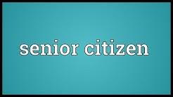 Senior citizen Meaning