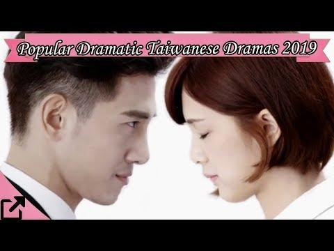 Top 10 Popular Dramatic Taiwanese Dramas 2019