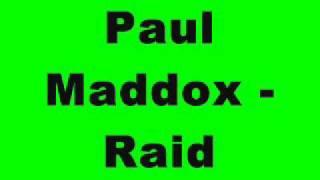 Paul Maddox - Raid