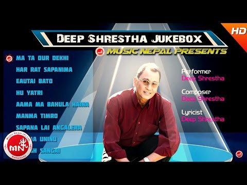 Deep Shrestha | Nepali Superhit Audio Jukebox