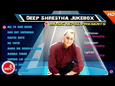 Deep Shrestha   Nepali Superhit Audio Jukebox