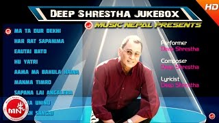 Deep Shrestha | Ma Ta Dur Dekhi Aaye | Har Raat Sapanima | Eutai Bato | Hu Yatri Euta