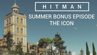 Hitman: Summer Bonus Episode - The Icon