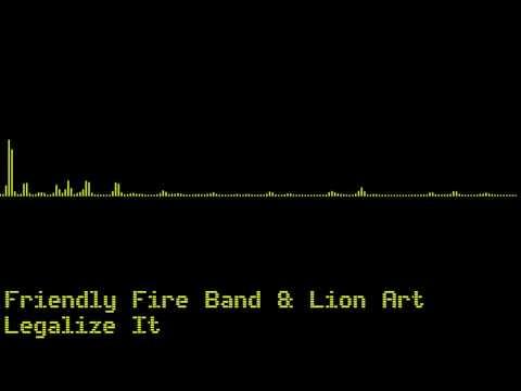 Friendly Fire Band & Lion Art - Legalize It [Reggae]