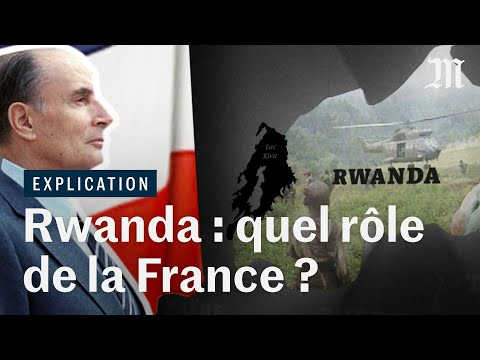 Génocide au Rwanda : quel rôle a joué la France ?
